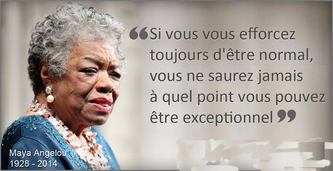 maya angelou exceptionnel