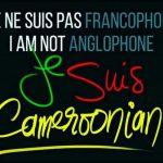 Donc les Anglophones ne sont pas des Camerounais ?