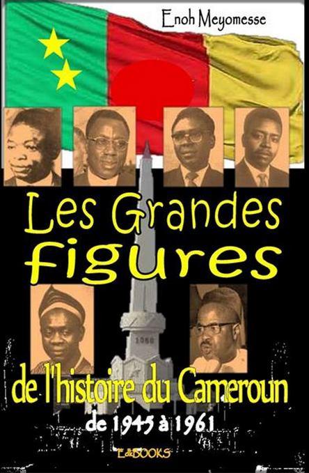 """couverture du livre """"Les grandes figures de l'Histoire du Cameroun"""""""